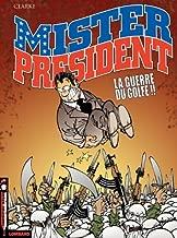 Mister President - tome 4 - Guerre du Golfe (La) (French Edition)