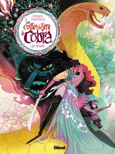 Les Contes de l'ère du Cobra - Tome 01: Les Amants