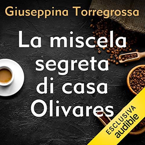 La miscela segreta di casa Olivares audiobook cover art