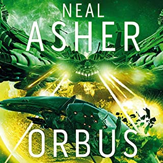 Orbus     The Spatterjay Series: Book 3              By:                                                                                                                                 Neal Asher                               Narrated by:                                                                                                                                 William Gaminara                      Length: 14 hrs and 46 mins     94 ratings     Overall 4.6