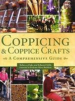 Coppicing & Coppice Crafts: A Comprehensive Guide (Comprehensive Guides)
