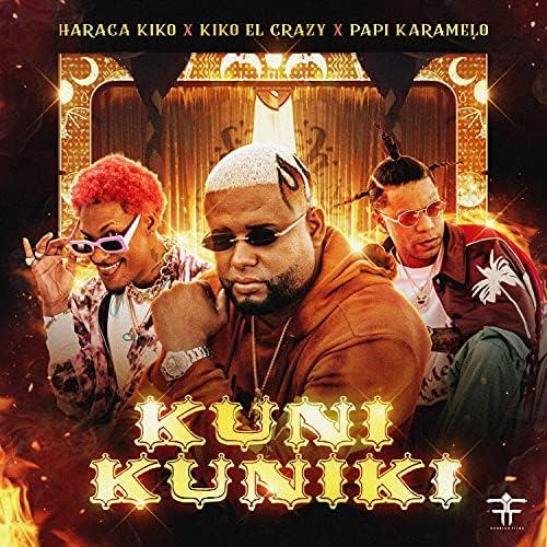 Haraca Kiko, Kiko El Crazy & Rodrigo Films feat. Papi Karamelo