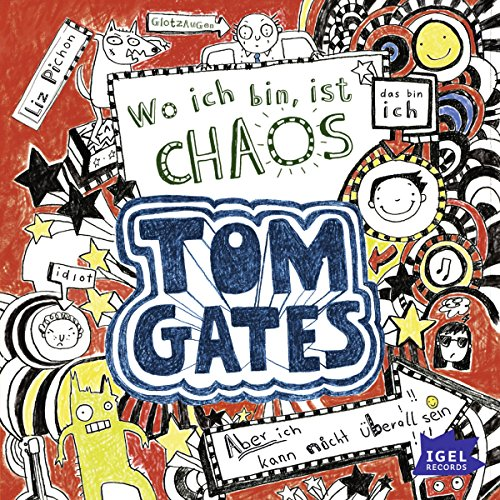 Wo ich bin, ist Chaos. Aber ich kann nicht überall sein     Tom Gates 1              By:                                                                                                                                 Liz Pichon                               Narrated by:                                                                                                                                 Robert Missler                      Length: 2 hrs and 29 mins     1 rating     Overall 5.0