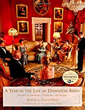 YEAR IN THE LIFE OF DOWNTON AB (World of Downton Abbey)
