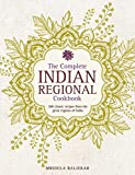 The Complete Indian Regional Cookbook: 300 Classic Recipes from the Great Regions of