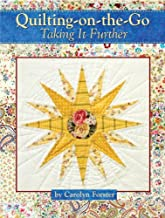 Quilting-On-The-Go, Taking It Further by Carolyn Forster (March 15,2014)