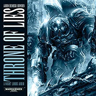 Throne of Lies     Warhammer 40,000              Written by:                                                                                                                                 Aaron Dembski-Bowden                               Narrated by:                                                                                                                                 John Banks,                                                                                        Beth Chalmers                      Length: 1 hr and 12 mins     Not rated yet     Overall 0.0
