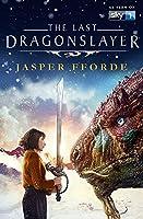 The Last Dragonslayer: Last Dragonslayer Book 1