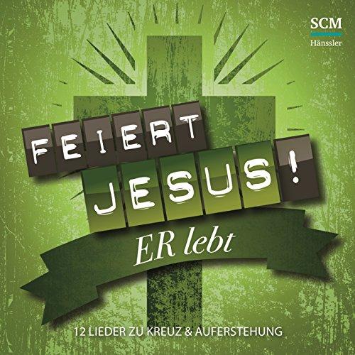 Er lebt - 12 Lieder zu Kreuz & Auferstehung