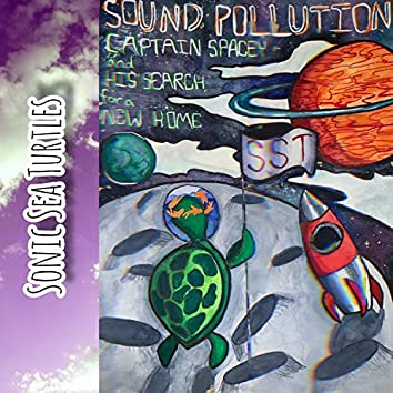 Sound Pollution: Captain Spacey and His Search for a New Home
