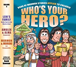 Who's Your Hero? Vol. 4: Book of Mormon Stories Applied to Children