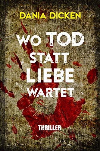 Buchseite und Rezensionen zu 'Wo Tod statt Liebe wartet ' von Dania Dicken