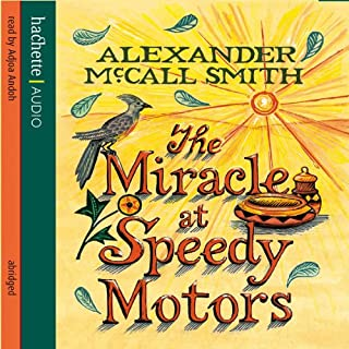 The Miracle at Speedy Motors     No. 1 Ladies Detective Agency              By:                                                                                                                                 Alexander McCall Smith                               Narrated by:                                                                                                                                 Adjoa Andoh                      Length: 6 hrs and 21 mins     41 ratings     Overall 4.5