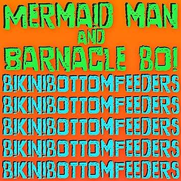 Mermaid Man and Barnacle Boi