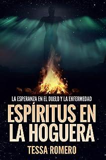 Espíritus en la hoguera: La esperanza en el duelo y la enfermedad