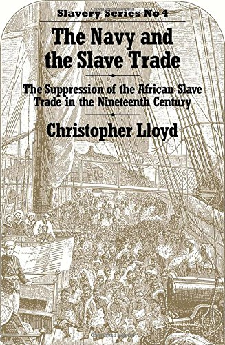 Download The Navy and the Slave Trade: The Suppression of the African Slave Trade in the Nineteenth Century 0714618942
