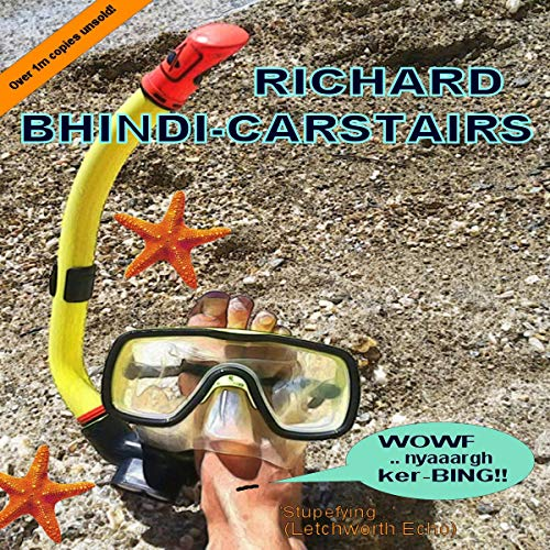 WOWF, nyaaargh, ker-BINGG!                   By:                                                                                                                                 Richard Bhindi-Carstairs                               Narrated by:                                                                                                                                 Philip Battley                      Length: 3 hrs and 51 mins     Not rated yet     Overall 0.0