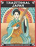 Traditional Japan Coloring Book for Adults: 25 Japanese Themed Detailed Pages to Color with Geishas, Samurai,...