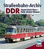 Straßenbahn-Archiv DDR: Raum Erfurt / Gera - Halle (Saale) / Dessau
