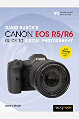 David Busch's Canon EOS R5/R6 Guide to Digital Photography (The David Busch Camera Guide Series) Kindle Edition