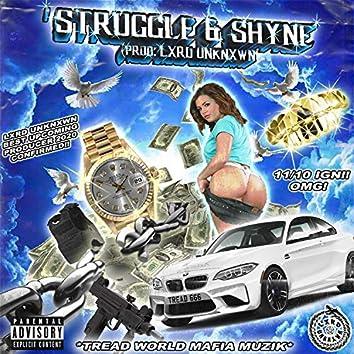 Struggle & Shyne