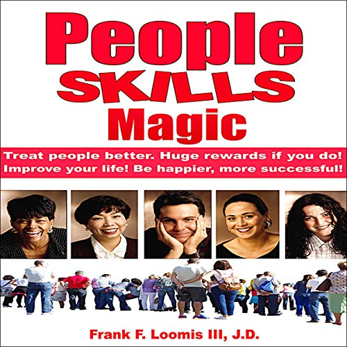 People Skills Magic Audiobook By Frank F. Loomis III cover art