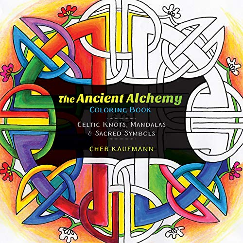 The Ancient Alchemy Coloring Book: Celtic Knots, Mandalas, and Sacred Symbols
