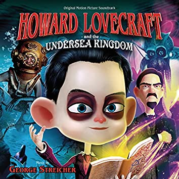 Howard Lovecraft And The Undersea Kingdom (Original Motion Picture Soundtrack)