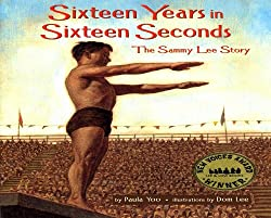 Sixteen Years in Sixteen Seconds: The Sammy Lee Story by Paula Yoo, illustrated by Dom Lee