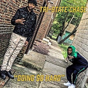 Going $o Hard