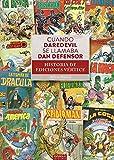 Cuando Daredevil Se llamaba Dan Defensor Historia De Ediciones vértice
