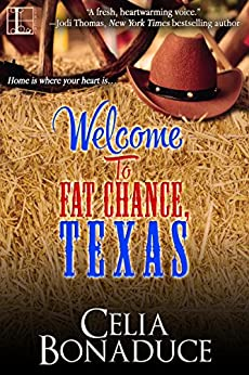 Welcome to Fat Chance, Texas by [Celia Bonaduce ]