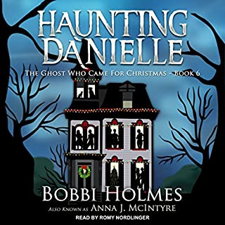 The Ghost Who Came for Christmas     Haunting Danielle Series, Book 6              Written by:                                                                                                                                 Bobbi Holmes,                                                                                        Anna J. McIntyre                               Narrated by:                                                                                                                                 Romy Nordlinger                      Length: 9 hrs and 21 mins     Not rated yet     Overall 0.0