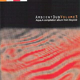 Ambient Dub Vol. 3