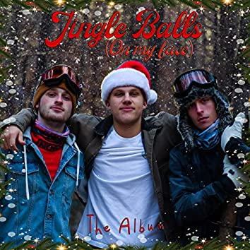 Jingle Balls (On My Face) - the Album