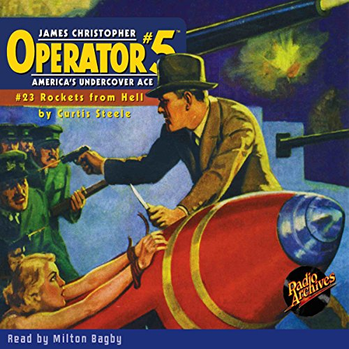 Operator #5: Rockets from Hell                   By:                                                                                                                                 Curtis Steele                               Narrated by:                                                                                                                                 Milton Bagby                      Length: 3 hrs and 41 mins     Not rated yet     Overall 0.0
