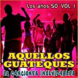 Aquellos Guateques los Años 50 Vol. 1