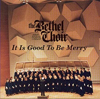 The Bethel Choir, It Is Good to Be Merry