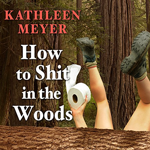 How to Shit in the Woods audiobook cover art