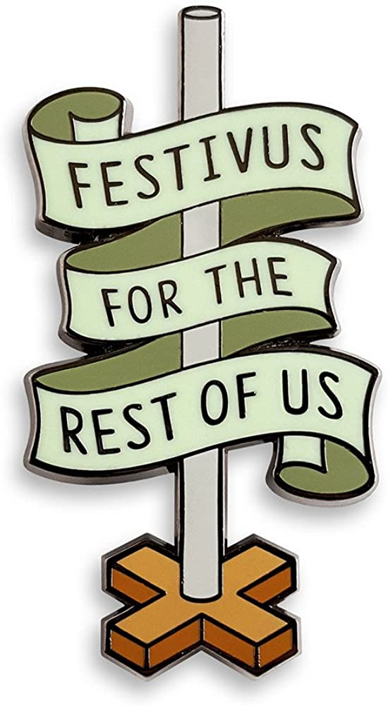 Pinsanity Festivus Pole Free shipping anywhere in the nation Max 59% OFF Holiday Lapel Pin Enamel