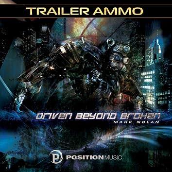 Driven Beyond Broken (Position Music) [Trailer Ammo]