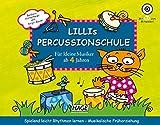 Lillis Percussionschule mit CD: Spielend leicht Rhythmen lernen - Musikalische Früherziehung