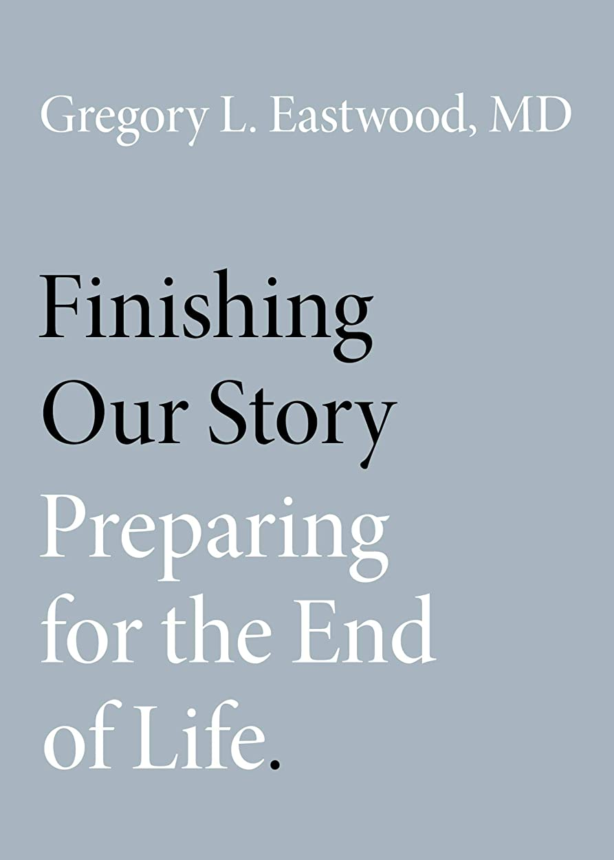 ピア値下げ引き算Finishing Our Story: Preparing for the End of Life (English Edition)