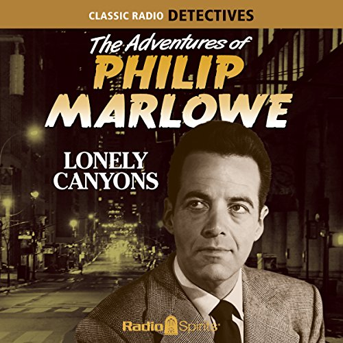 The Adventures of Philip Marlowe: Lonely Canyons audiobook cover art