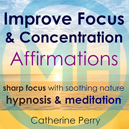 Improve Focus & Concentration Affirmations audiobook cover art