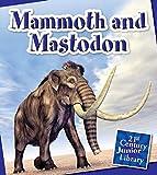 Mammoth and Mastodon (21st Century Junior Library: Dinosaurs)