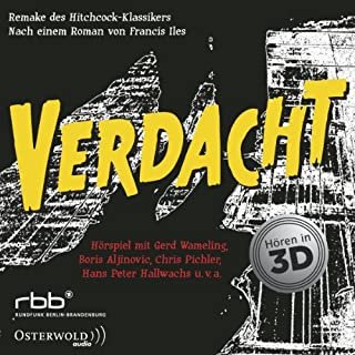 Verdacht                   By:                                                                                                                                 Francis Iles                               Narrated by:                                                                                                                                 Boris Aljinović,                                                                                        Chris Pichler,                                                                                        Gerd Wameling                      Length: 56 mins     Not rated yet     Overall 0.0