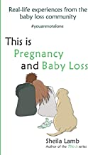 This is Pregnancy and Baby Loss: Real-life experiences from the baby loss community: 4