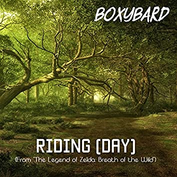 """Riding (Day) [From """"The Legend of Zelda: Breath of The Wild""""]"""