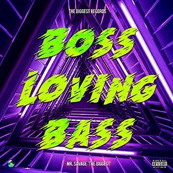Boss Loving Bass